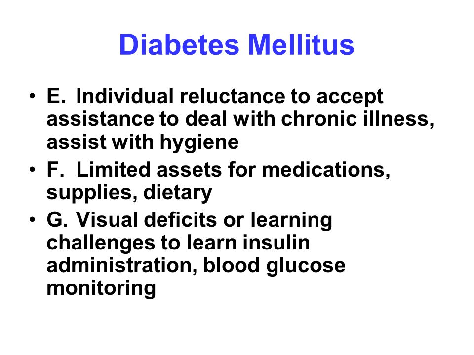 Diabetes Mellitus E. Individual reluctance to accept assistance to deal with chronic illness, assist with hygiene.