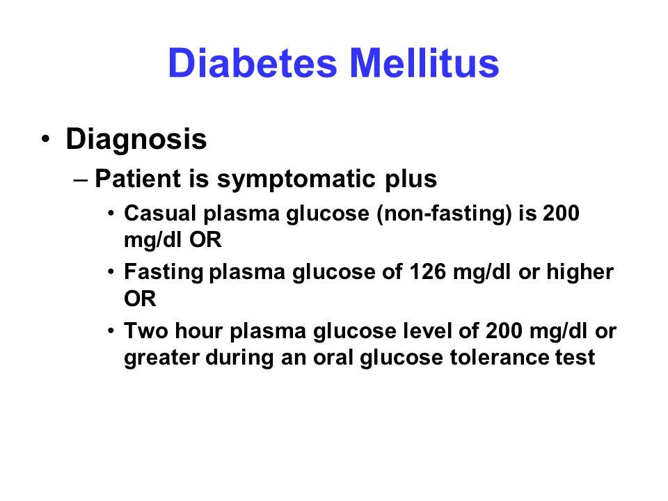Diabetes Mellitus Diagnosis Patient is symptomatic plus