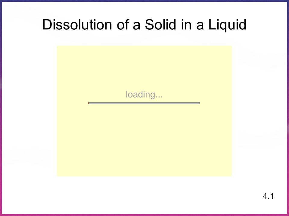 Dissolution of a Solid in a Liquid