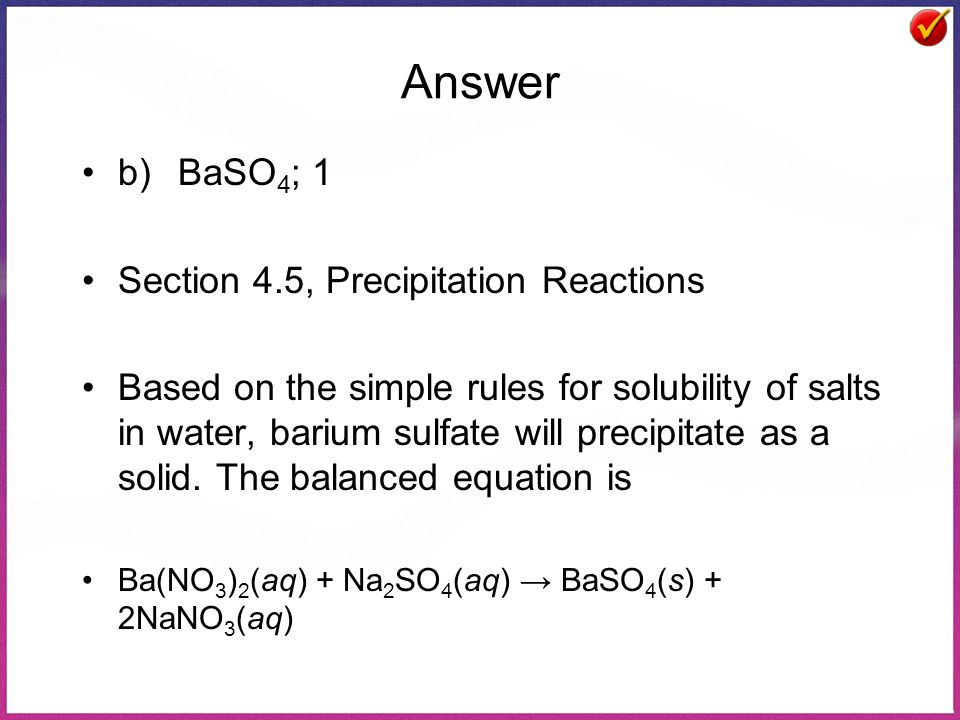 Answer b) BaSO4; 1 Section 4.5, Precipitation Reactions