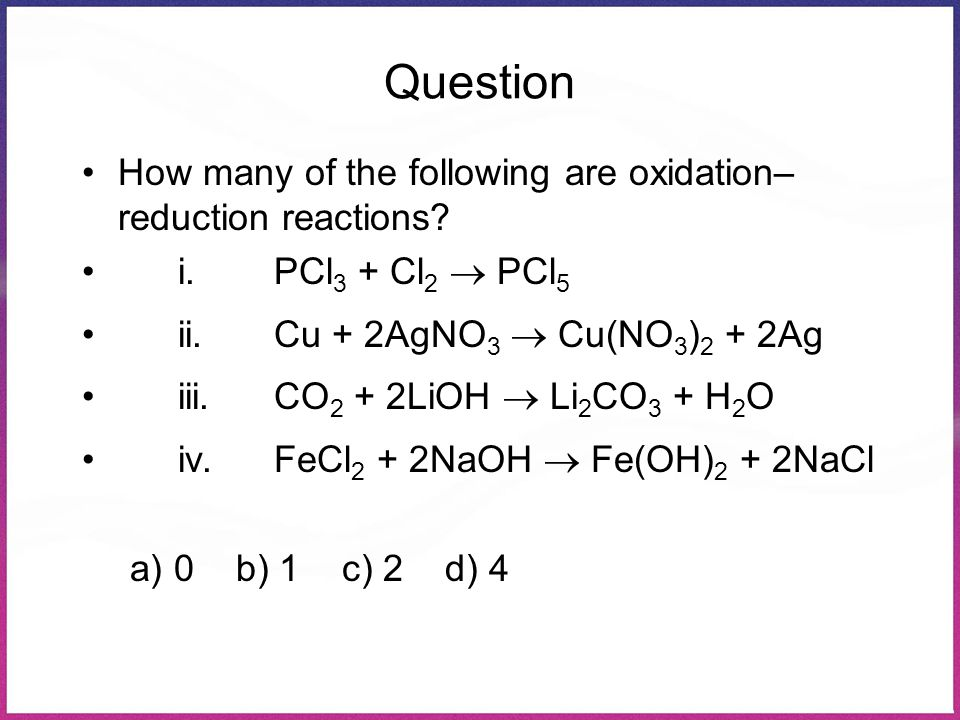 Question How many of the following are oxidation–reduction reactions