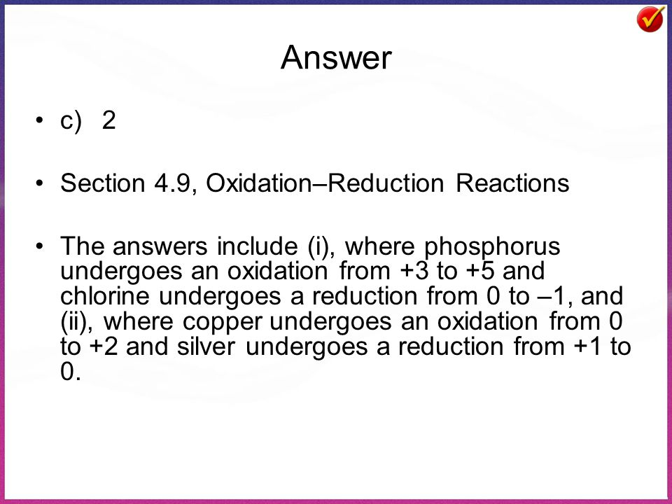 Answer c) 2 Section 4.9, Oxidation–Reduction Reactions