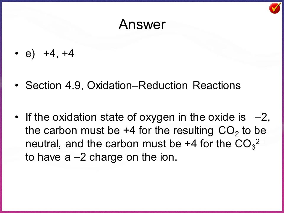 Answer e) +4, +4 Section 4.9, Oxidation–Reduction Reactions