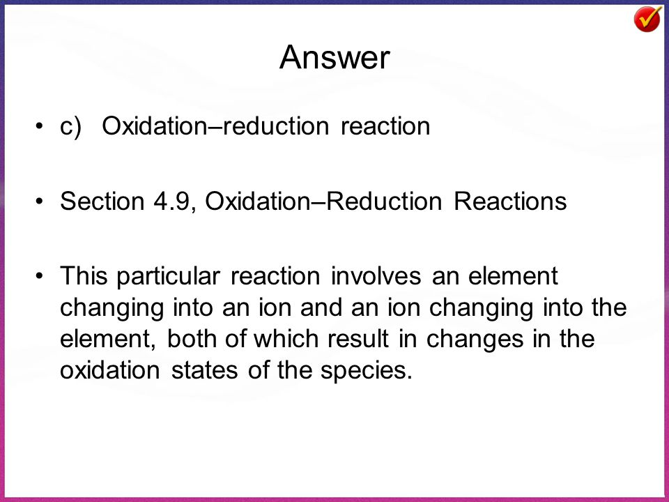 Answer c) Oxidation–reduction reaction