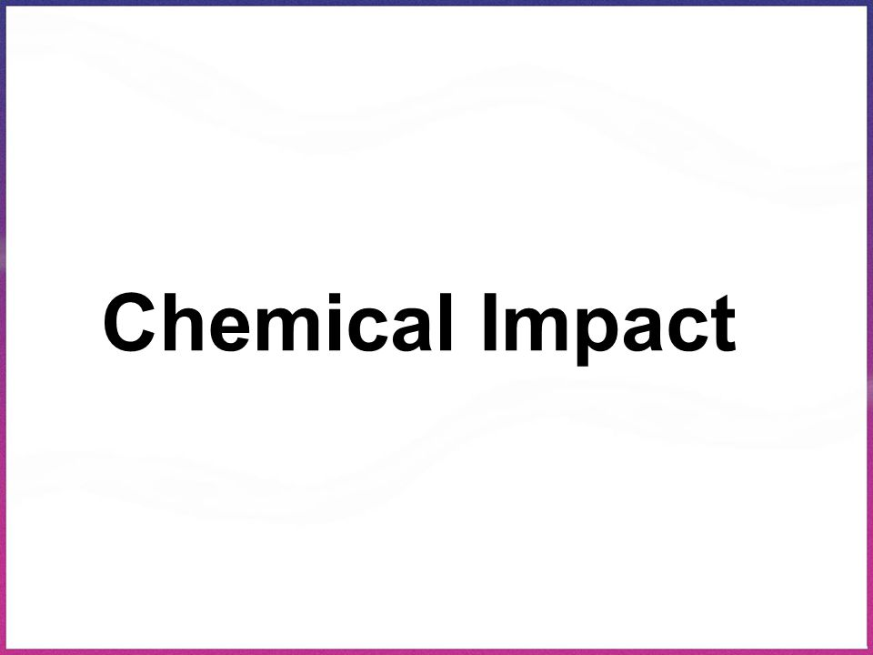 Chemical Impact