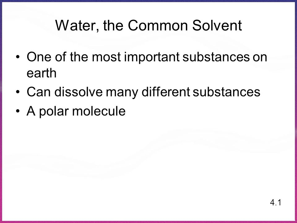Water, the Common Solvent