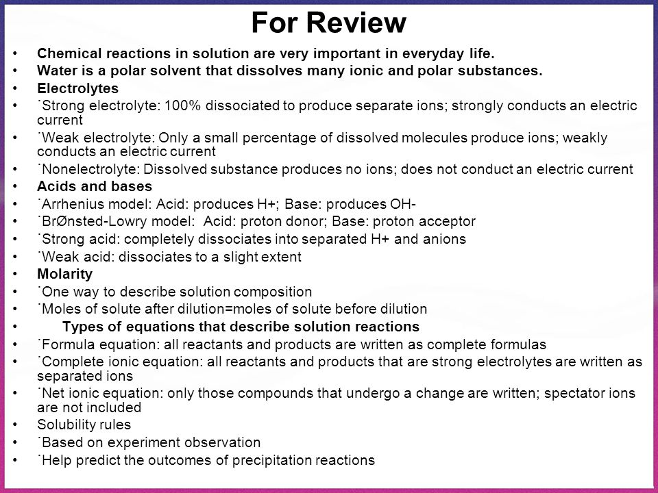 For Review Chemical reactions in solution are very important in everyday life.