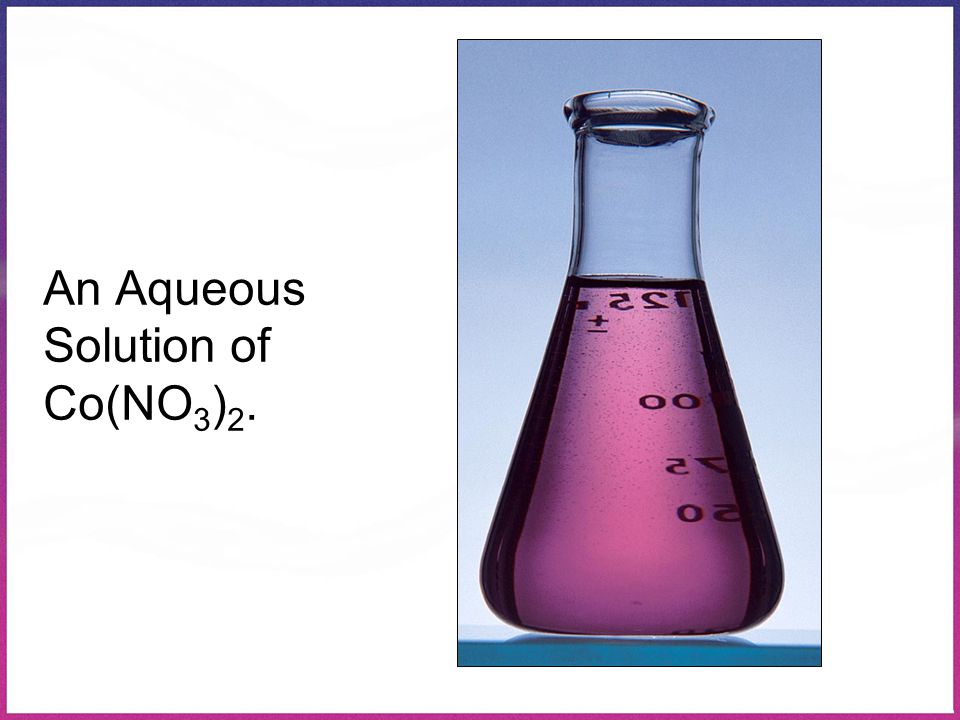 An Aqueous Solution of Co(NO3)2.