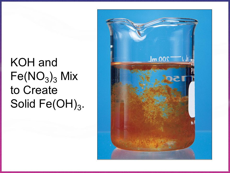 KOH and Fe(NO3)3 Mix to Create Solid Fe(OH)3.
