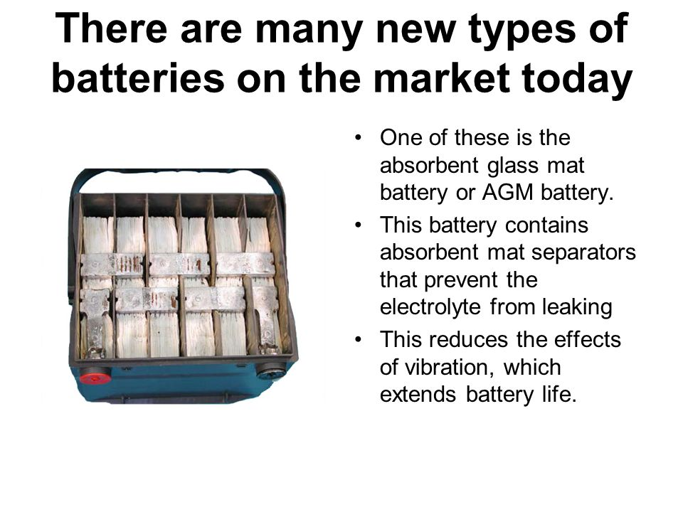 There are many new types of batteries on the market today