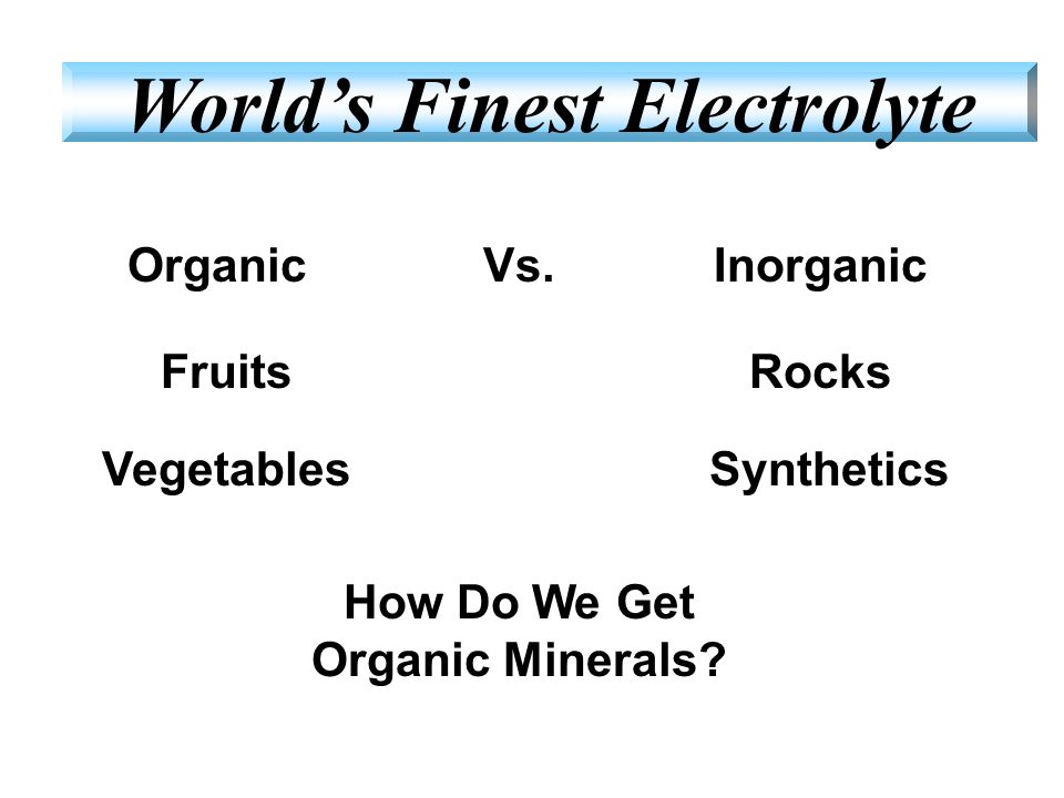 World's Finest Electrolyte How Do We Get Organic Minerals