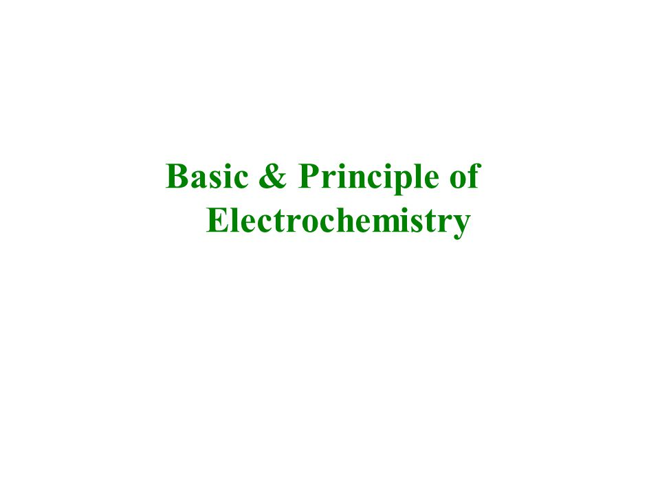 Basic & Principle of Electrochemistry
