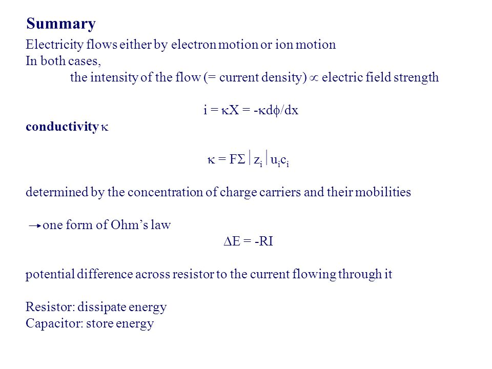Summary Electricity flows either by electron motion or ion motion