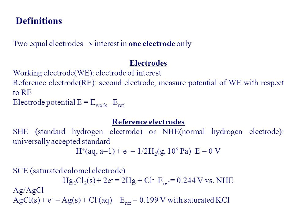 Definitions Two equal electrodes  interest in one electrode only