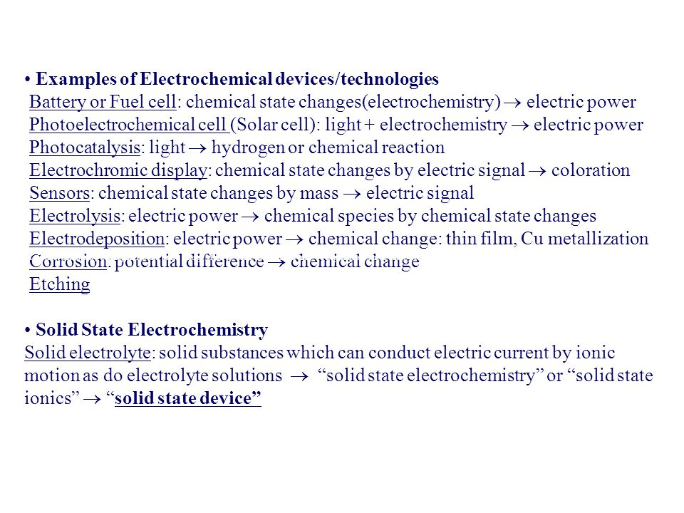 • Examples of Electrochemical devices/technologies