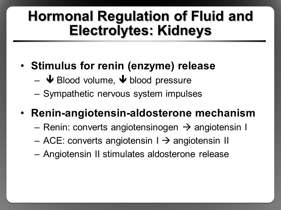 Hormonal Regulation of Fluid and Electrolytes: Kidneys