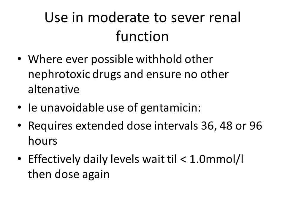 Use in moderate to sever renal function