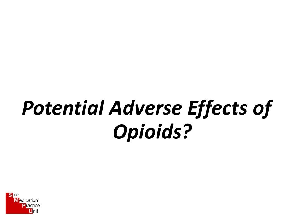 Potential Adverse Effects of Opioids