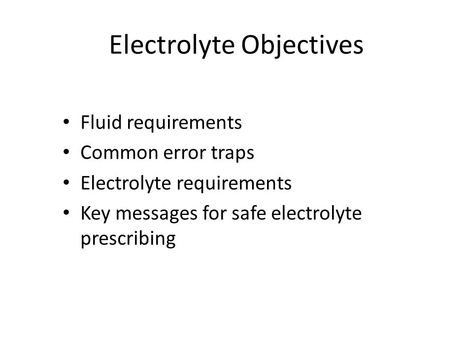 Electrolyte Objectives