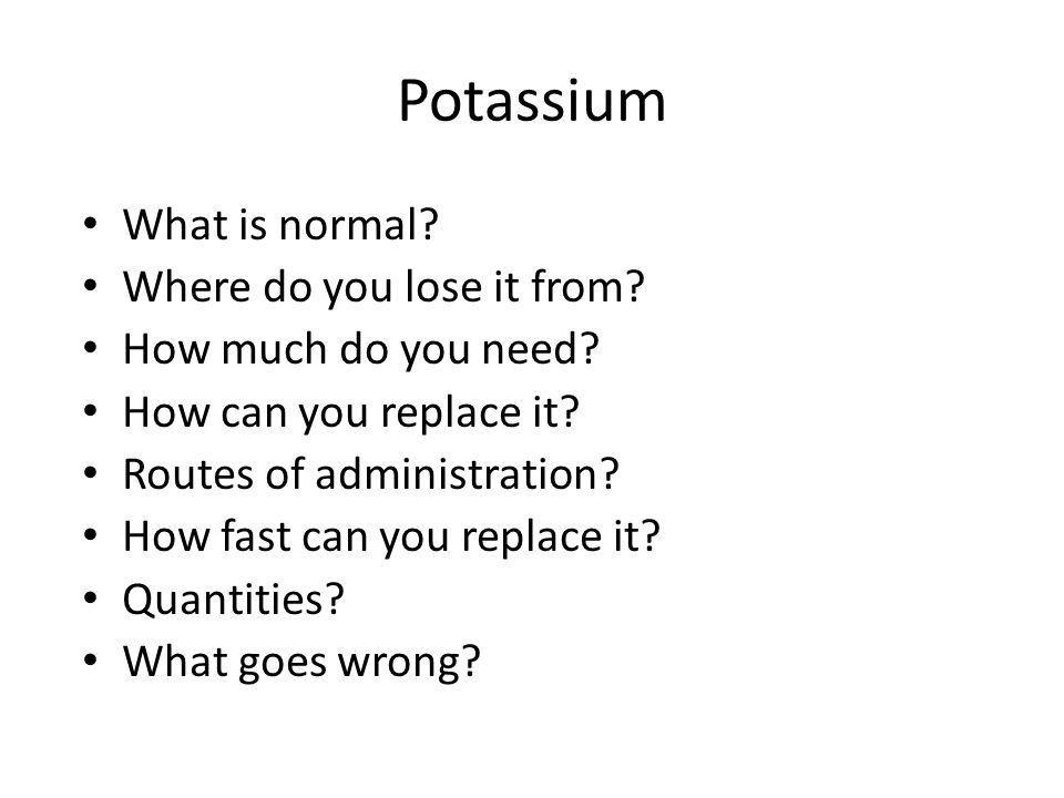 Potassium What is normal Where do you lose it from