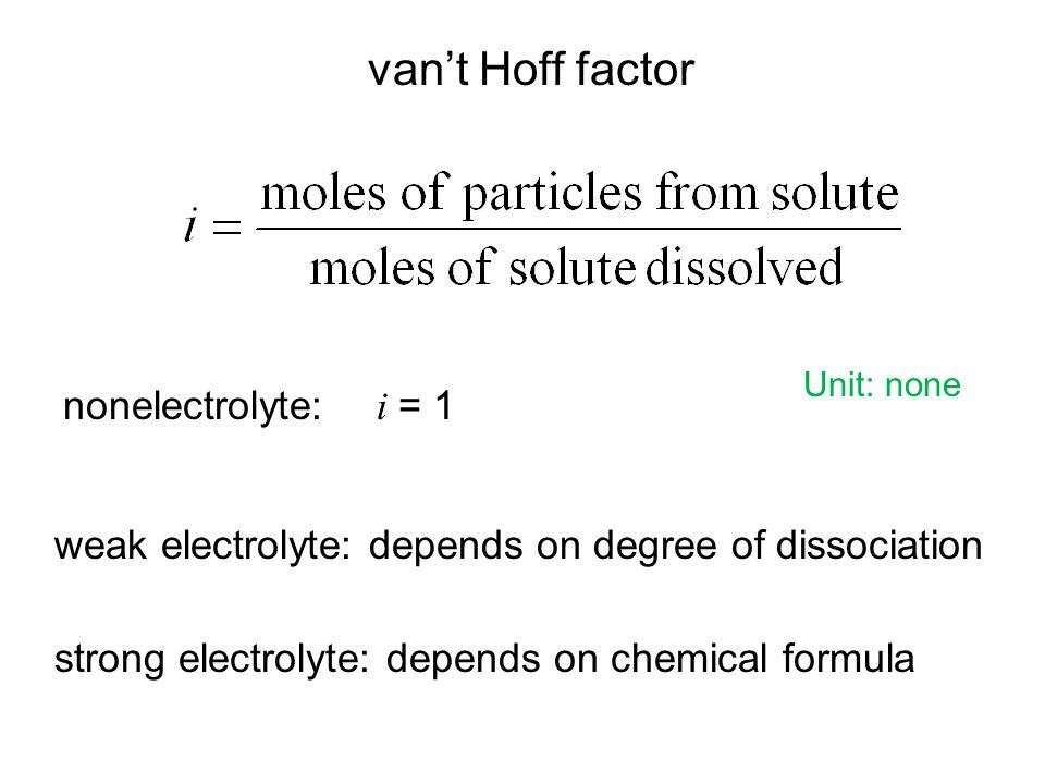 van't Hoff factor nonelectrolyte: i = 1
