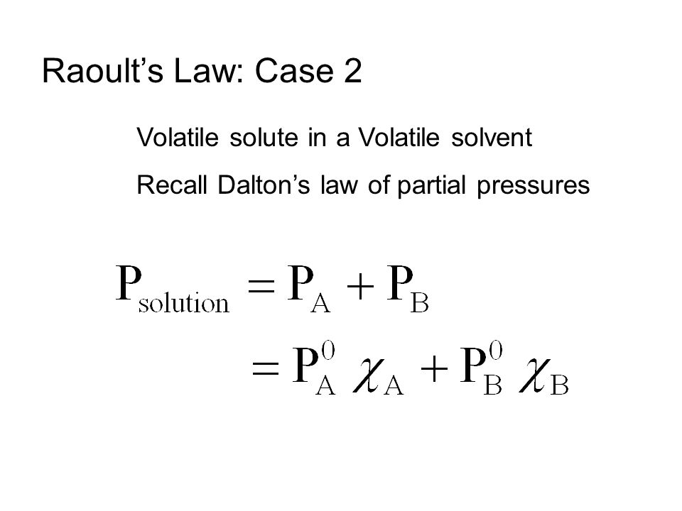 Raoult's Law: Case 2 Volatile solute in a Volatile solvent