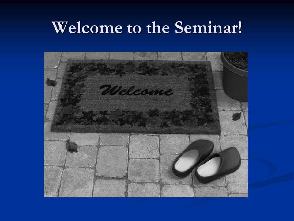 Welcome to the Seminar!