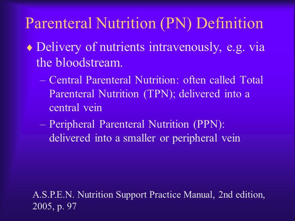 Parenteral Nutrition (PN) Definition