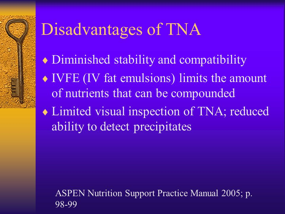 Disadvantages of TNA Diminished stability and compatibility