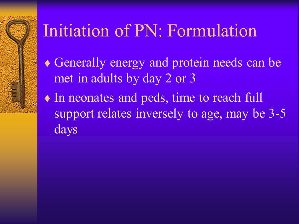 Initiation of PN: Formulation