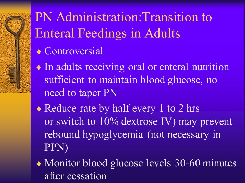 PN Administration:Transition to Enteral Feedings in Adults