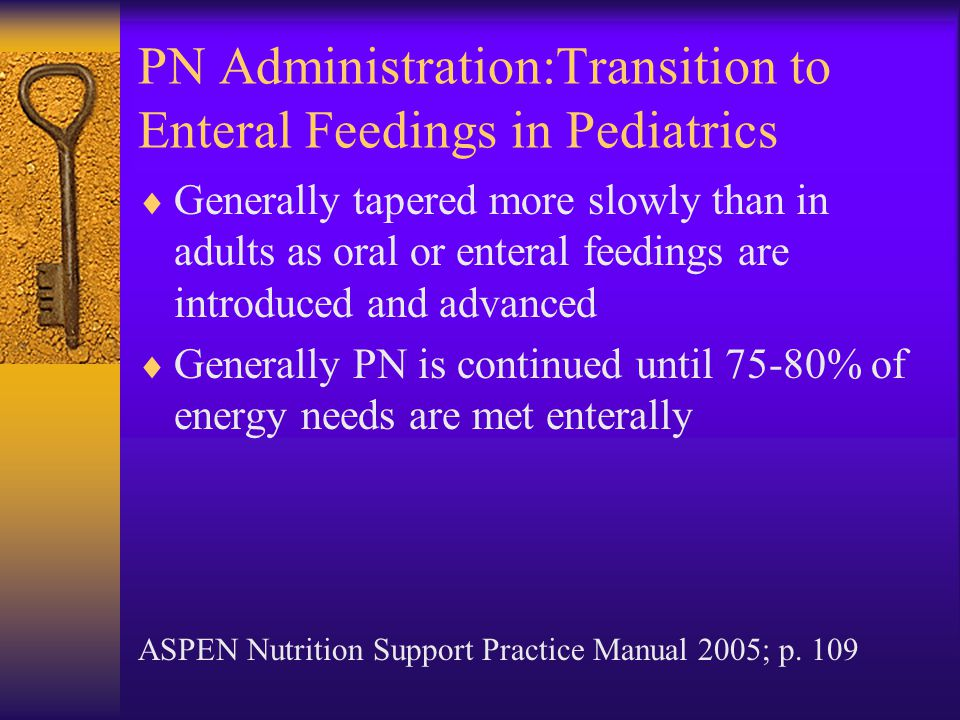 PN Administration:Transition to Enteral Feedings in Pediatrics
