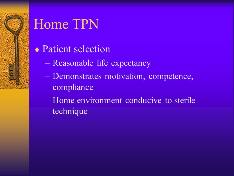 Home TPN Patient selection Reasonable life expectancy