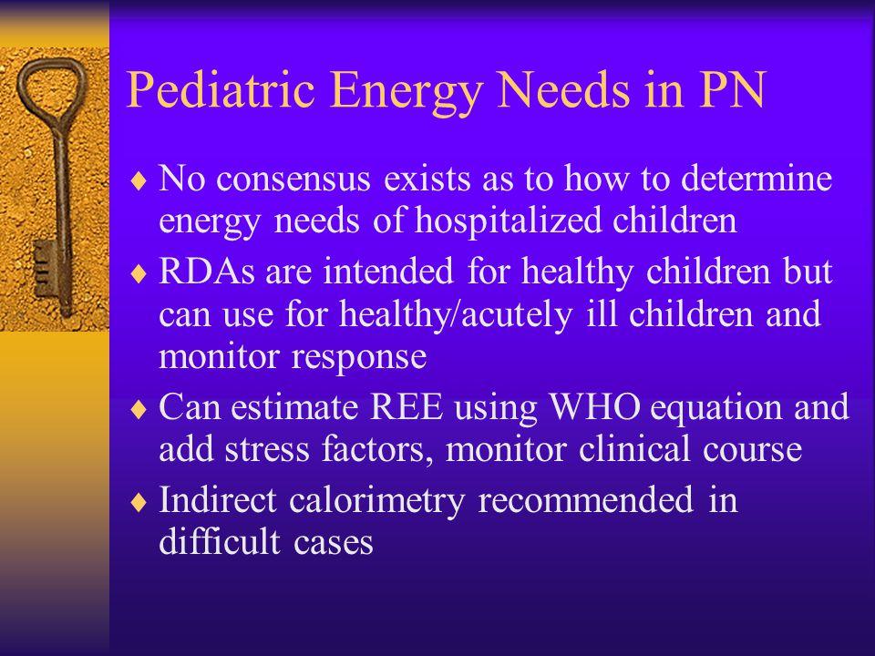 Pediatric Energy Needs in PN