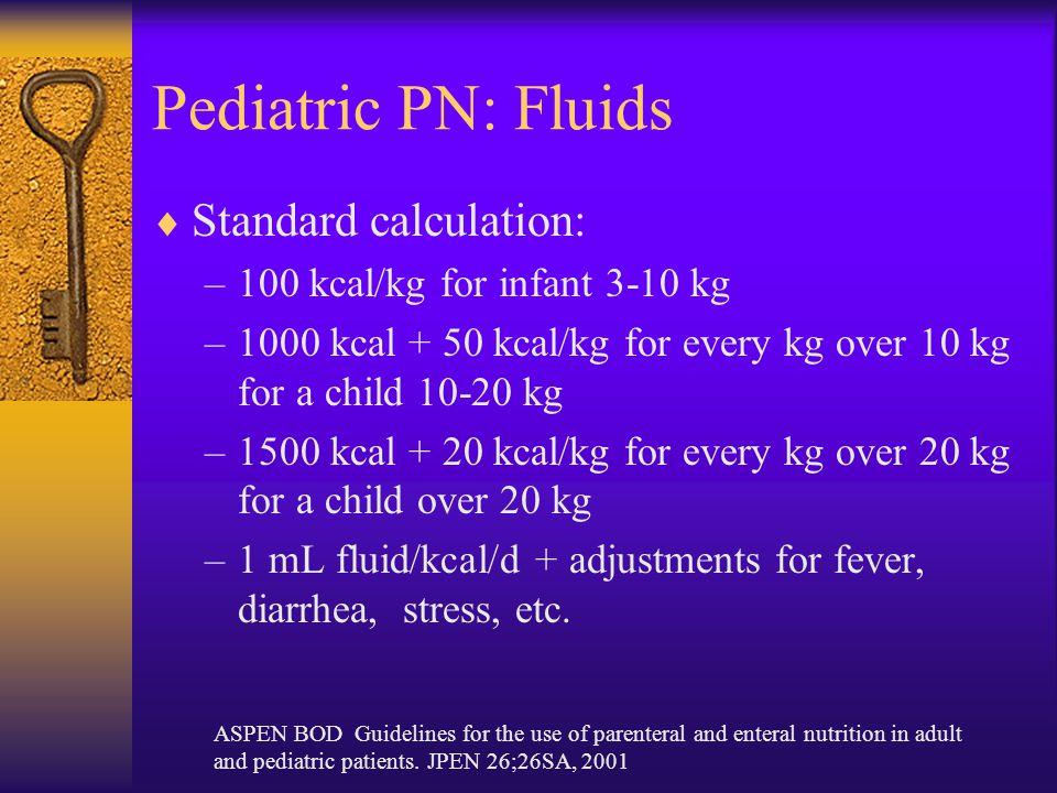 Pediatric PN: Fluids Standard calculation: