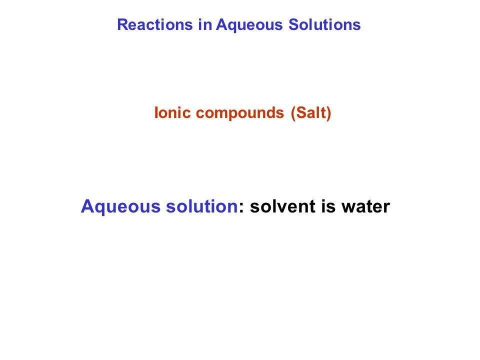 Aqueous solution: solvent is water