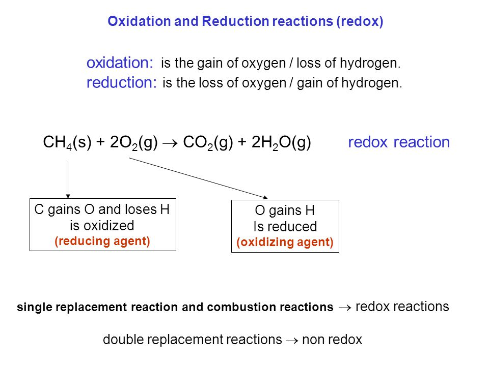oxidation: is the gain of oxygen / loss of hydrogen.