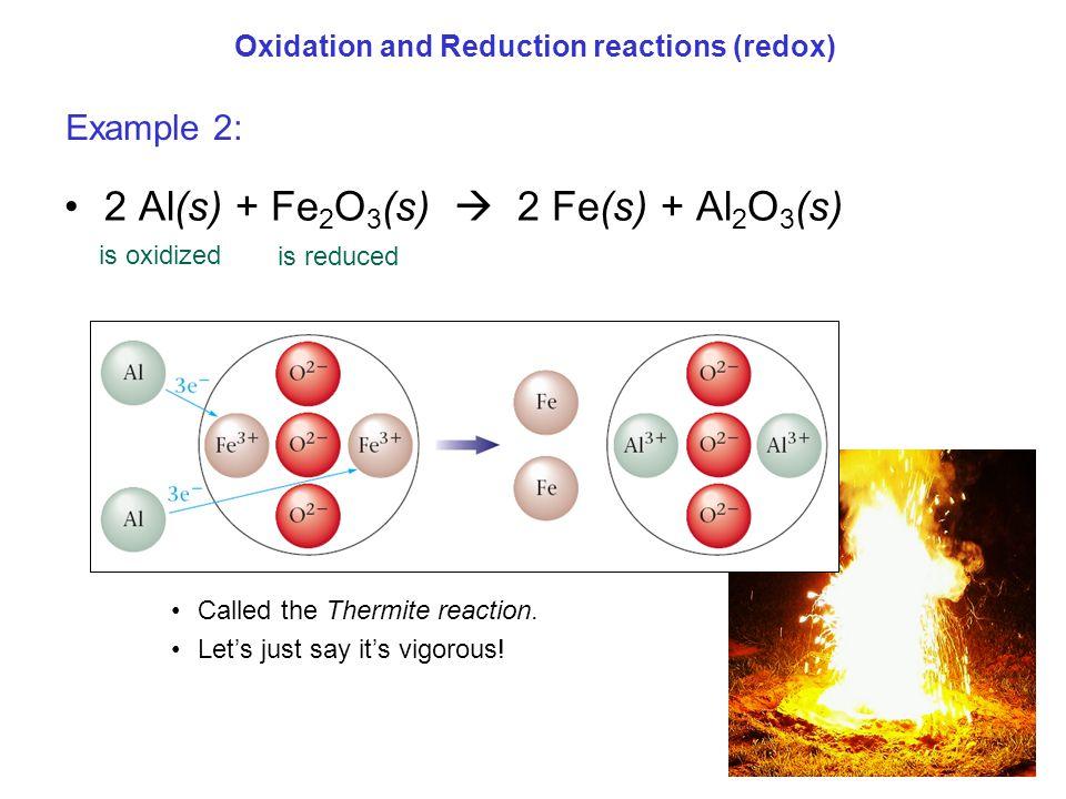 2 Al(s) + Fe2O3(s)  2 Fe(s) + Al2O3(s)