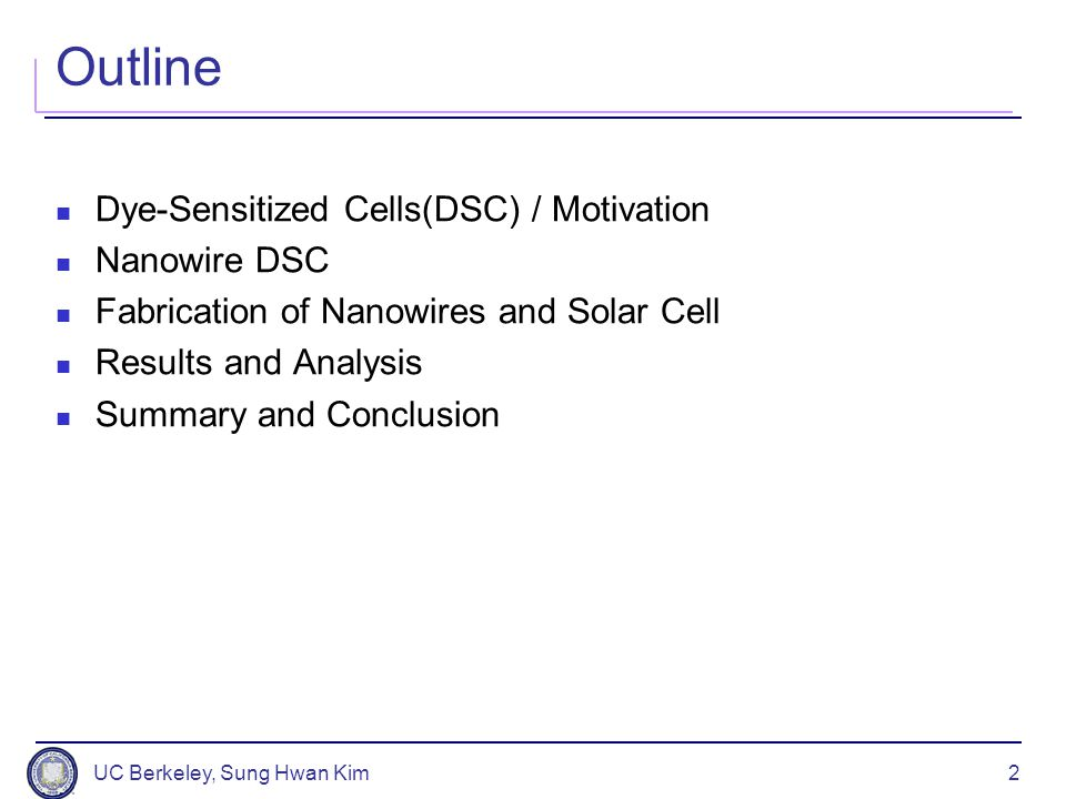 Outline Dye-Sensitized Cells(DSC) / Motivation Nanowire DSC