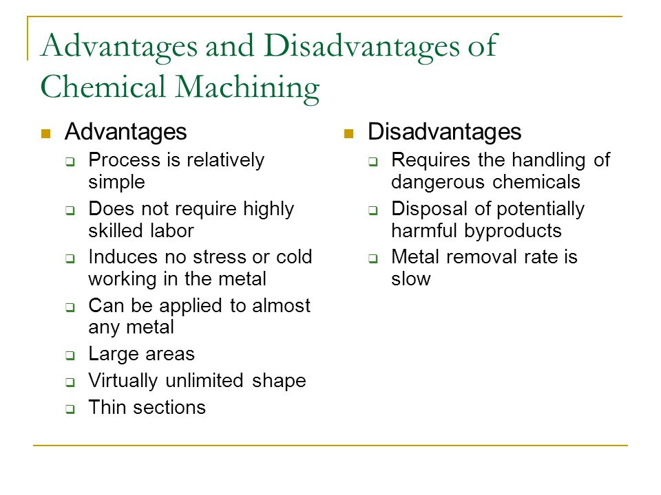 Advantages and Disadvantages of Chemical Machining
