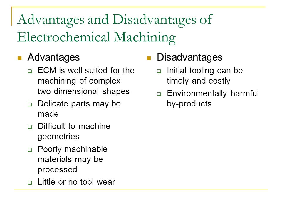 Advantages and Disadvantages of Electrochemical Machining