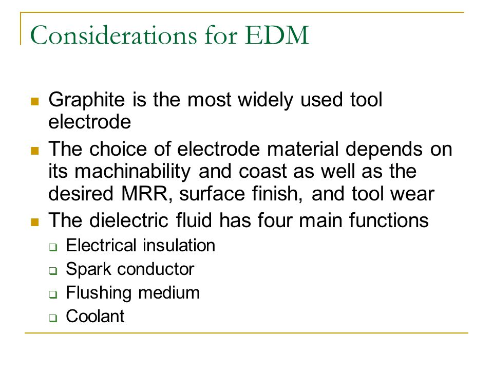 Considerations for EDM