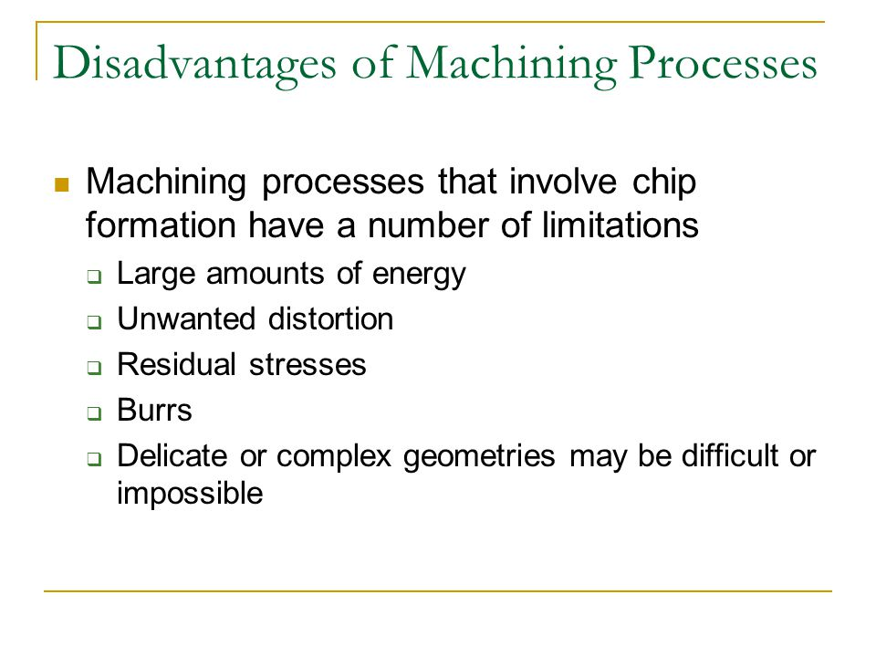 Disadvantages of Machining Processes