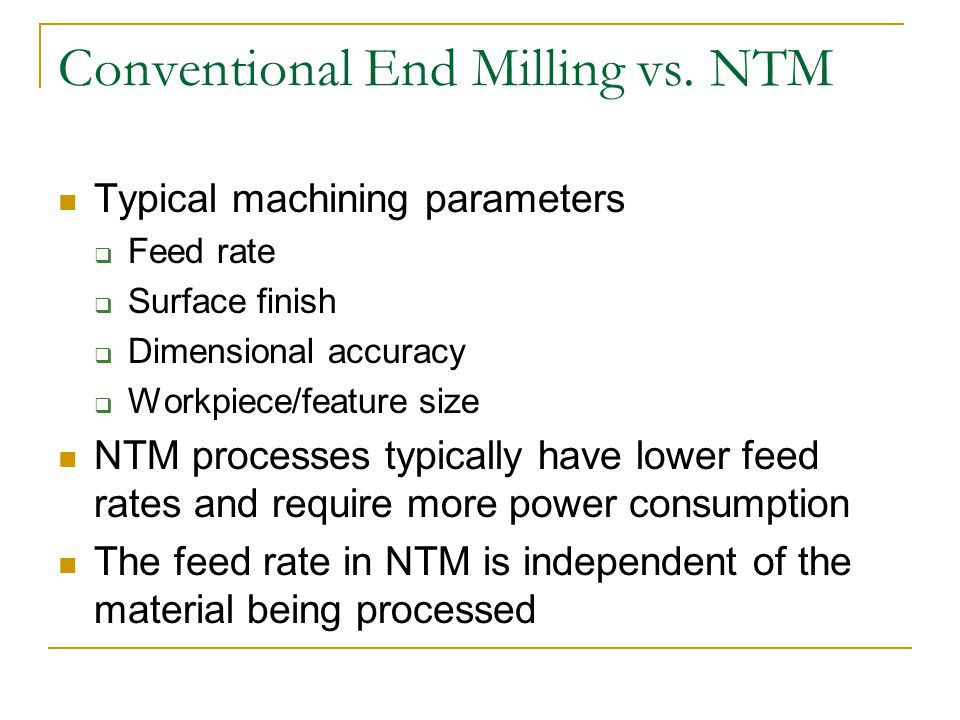 Conventional End Milling vs. NTM