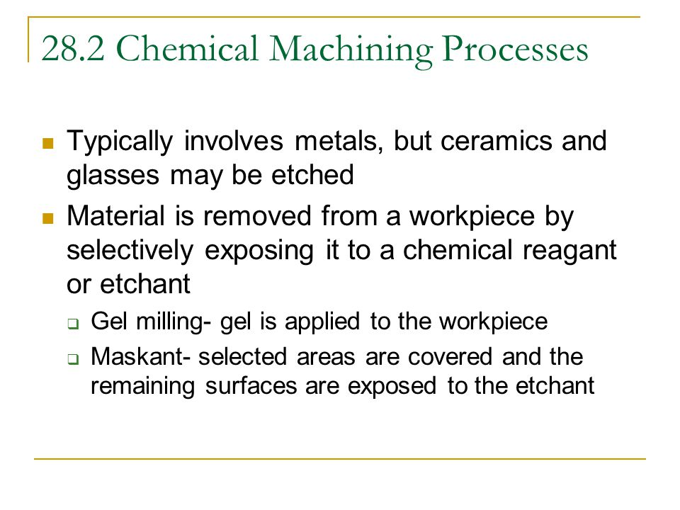 28.2 Chemical Machining Processes