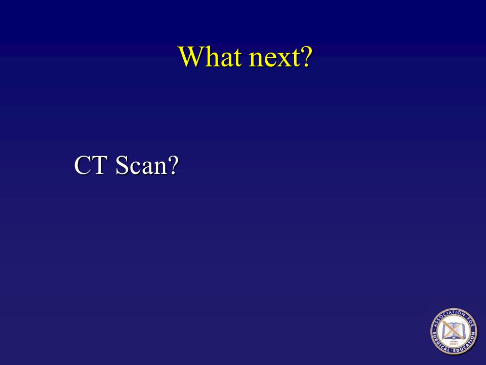 What next CT Scan