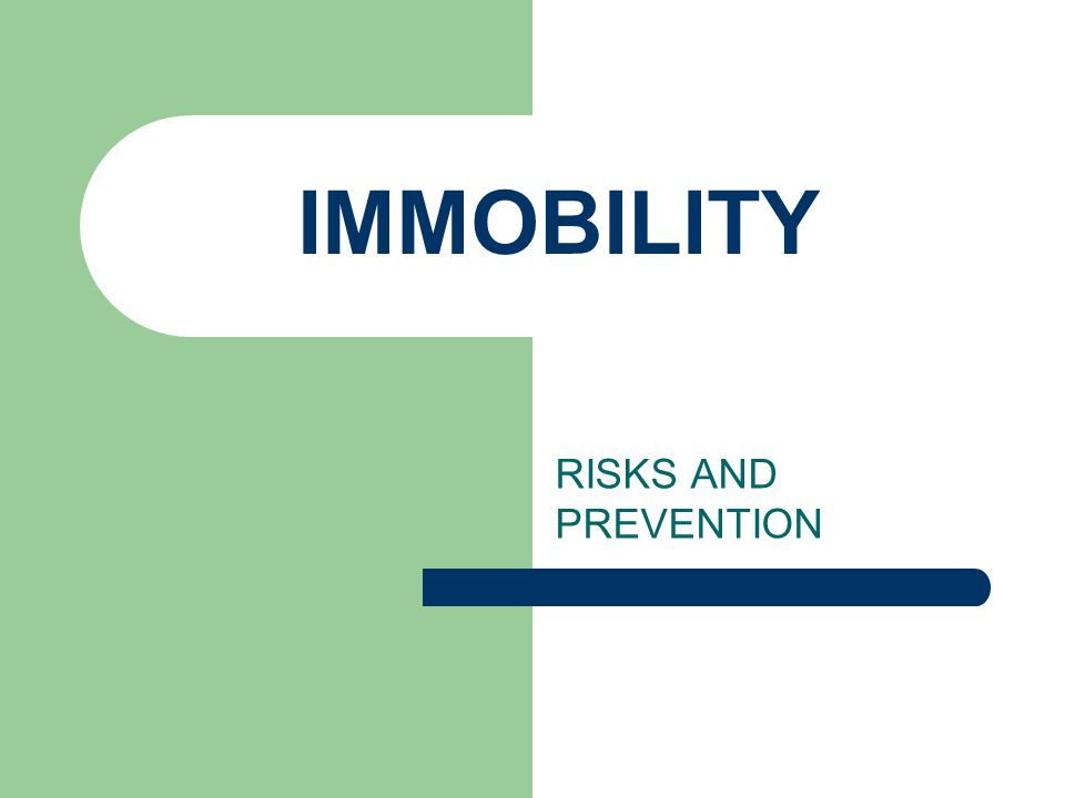 IMMOBILITY RISKS AND PREVENTION