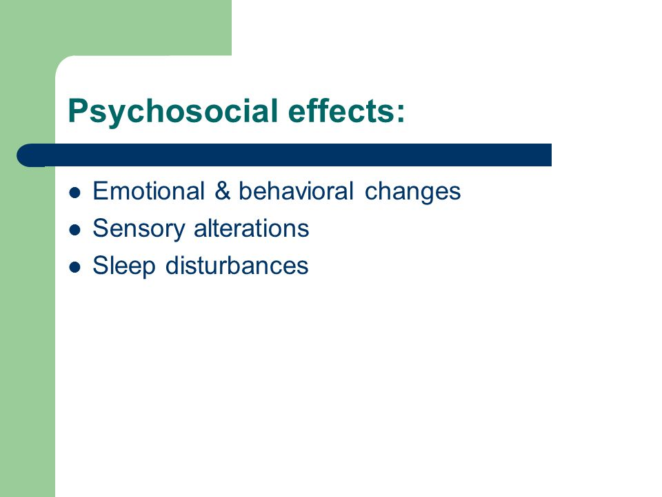 Psychosocial effects: