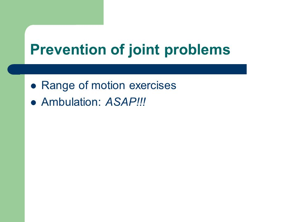 Prevention of joint problems