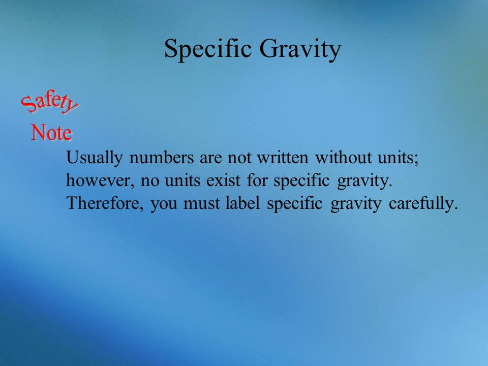 Specific Gravity Safety Note